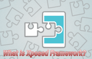 Xposed Framework and its advantages