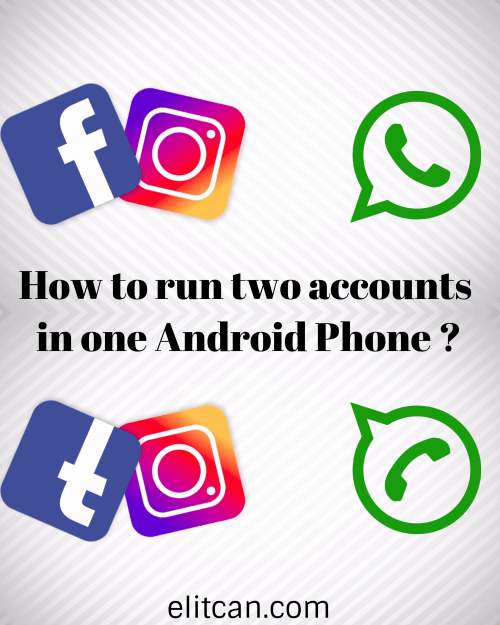run two accounts in one Android Phone