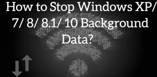 How to Stop Windows XP/ 7/ 8/ 8.1/ 10 Background Data?