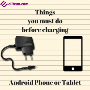 Things you must do before charging